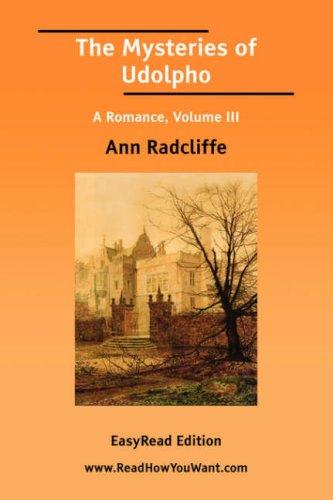 The Mysteries of Udolpho A Romance, Volume III by Ann Ward Radcliffe
