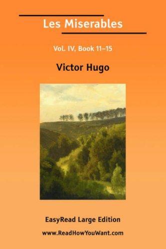 Les Miserables Vol. IV, Book 1115 EasyRead Large Edition