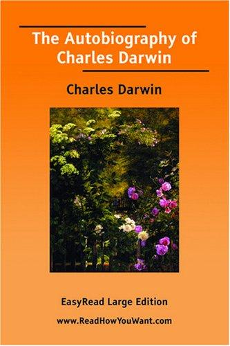 The Autobiography of Charles Darwin EasyRead Large Edition