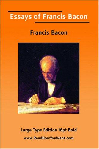 Essays of Francis Bacon  (Large Print) by Francis Bacon