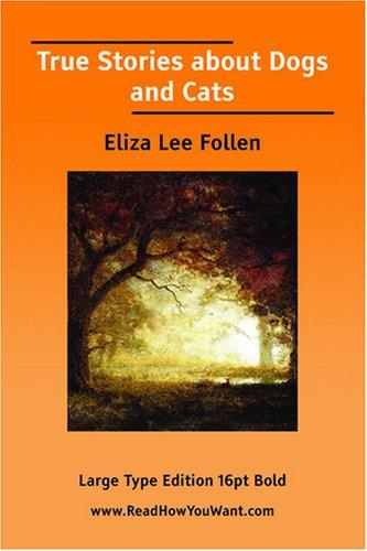 True Stories about Dogs and Cats by Eliza Lee Follen