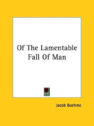 Of The Lamentable Fall Of Man by Jacob Boehme