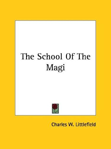 The School of the Magi by Charles W. Littlefield