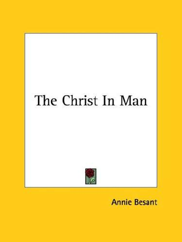 The Christ In Man by Annie Wood Besant