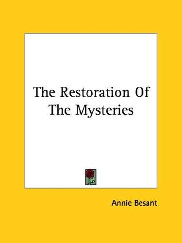 The Restoration Of The Mysteries by Annie Wood Besant