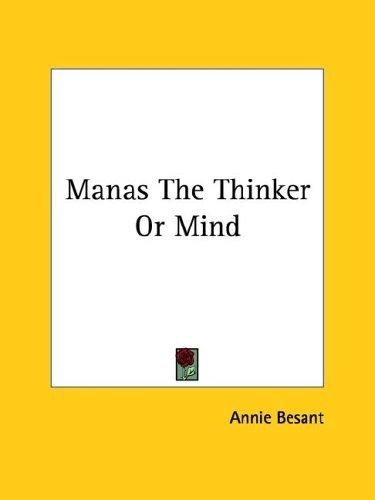 Manas The Thinker Or Mind by Annie Wood Besant