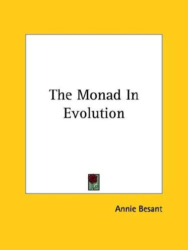 The Monad In Evolution by Annie Wood Besant