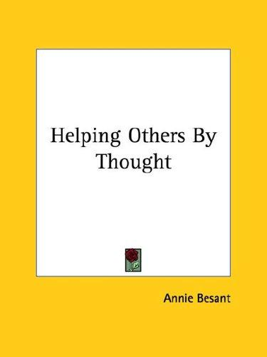 Helping Others By Thought by Annie Wood Besant