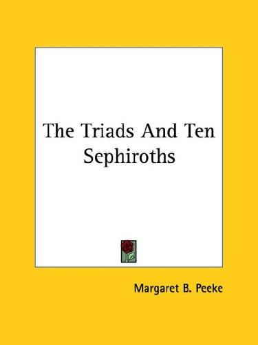The Triads and Ten Sephiroths by Margaret B. Peeke