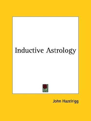 Inductive Astrology by John Hazelrigg