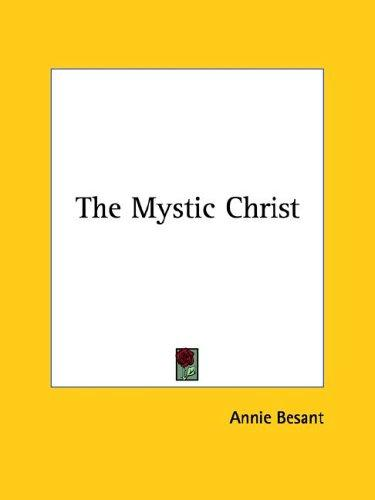 The Mystic Christ by Annie Wood Besant