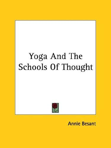Yoga And The Schools Of Thought by Annie Wood Besant