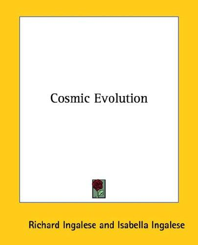 Cosmic Evolution by Richard Ingalese