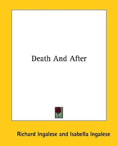 Death And After by Richard Ingalese