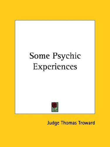 Some Psychic Experiences by Judge Thomas Troward