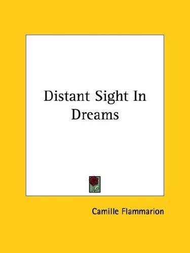 Distant Sight In Dreams by Camille Flammarion