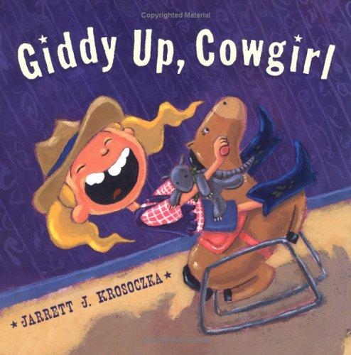 Giddy up, Cowgirl by Jarrett Krosoczka