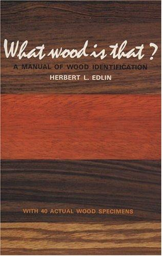 What wood is that? by Herbert L. Edlin