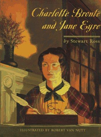 Charlotte Brontë and Jane Eyre by Ross, Stewart.