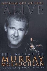 Getting out of here alive by Murray McLauchlan