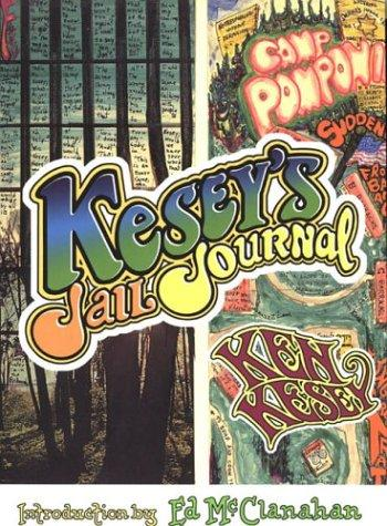 Kesey's jail journal by Ken Kesey