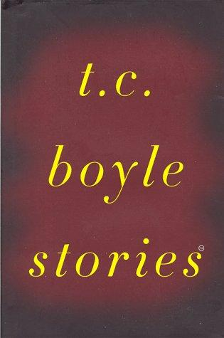 Short stories by T. Coraghessan Boyle