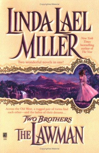 Two brothers by Linda Lael Miller.