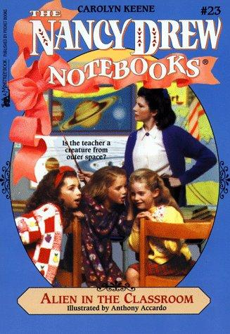 Alien In The Classroom The Nancy Drew Notebooks 23 by Carolyn Keene