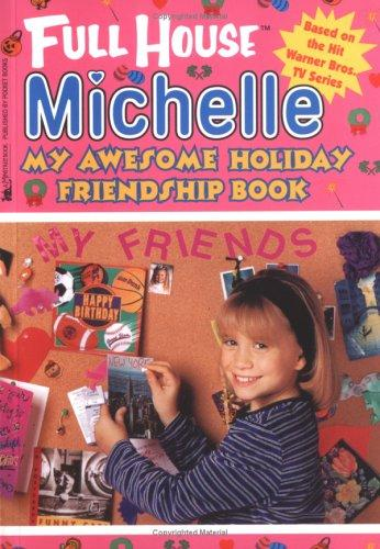 My Awesome Holiday Friendship Book (Full House Michelle) by Linda Williams Aber