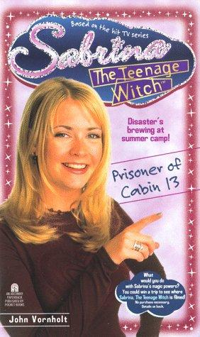 Prisoner of Cabin 13 (Sabrina The Teenage Witch #11) by