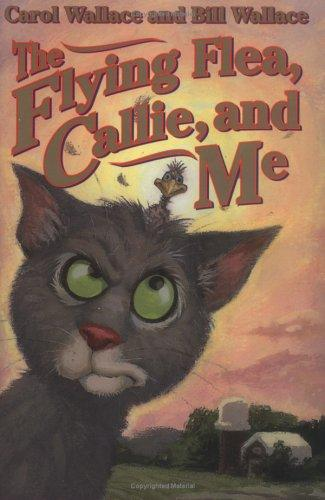 The flying flea, Callie, and me by Wallace, Carol