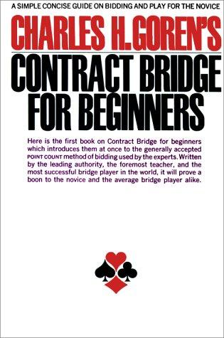 Contract Bridge for Beginners by Charles Goren, Charles Henry Goren