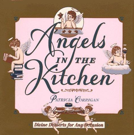 Angels in the kitchen by Patricia Corrigan