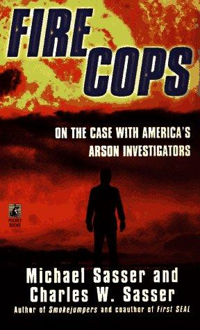 Fire cops by Michael W. Sasser