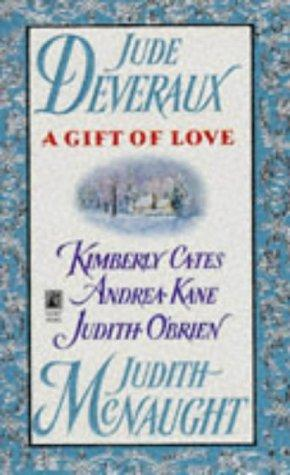 A Gift of Love  by Judith McNaught, Jude Deveraux, Andrea Kane, Judith O'Brien, Kimberly Cates