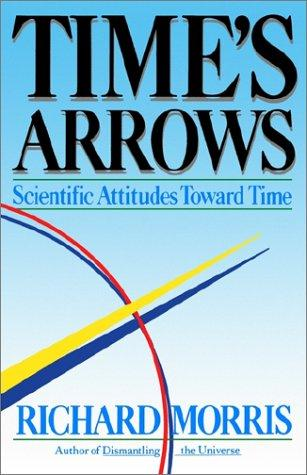 Time's Arrows by Richard Morris