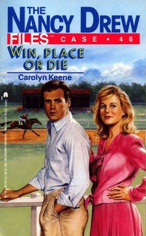 WIN PLACE OR DIE (NANCY DREW FILES 46) by Carolyn Keene