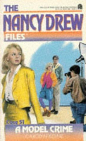 Model Crime (Nancy Drew Files 51) by Carolyn Keene