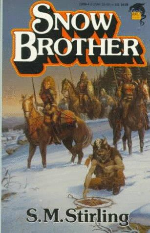Snowbrother by S. M. Stirling