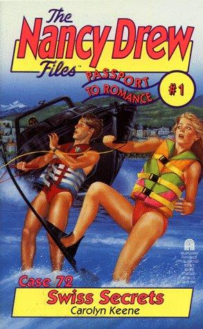 SWISS SECRETS PASSPORT TO ROMANCE 1 (NANCY DREW FILES 72): SWISS SECRETS PASSPORT TO ROMANCE 1 (Nancy Drew Files: Passport to Romance Trilogy) by Carolyn Keene