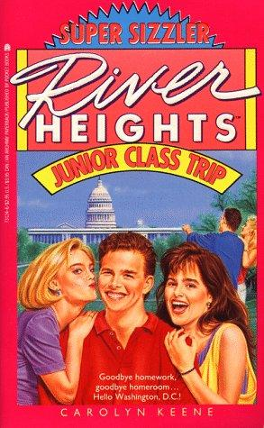 JUNIOR CLASS TRIP (RIVER HEIGHTS 20) by Carolyn Keene