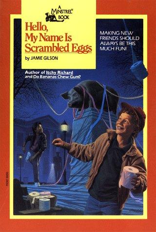 Hello, My Name Is Scrambled Eggs (Minstrel Book) by Jamie Gilson
