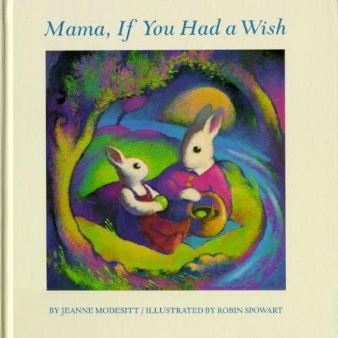 Mama, If You Had a Wish by Jeanne Modesitt
