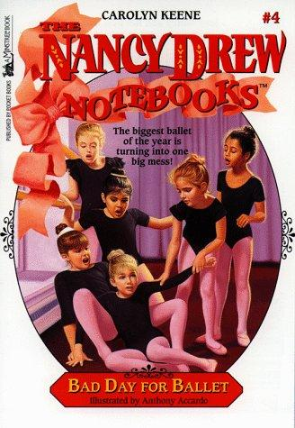 Bad Day for Ballet (Nancy Drew Notebook 4) by Carolyn Keene