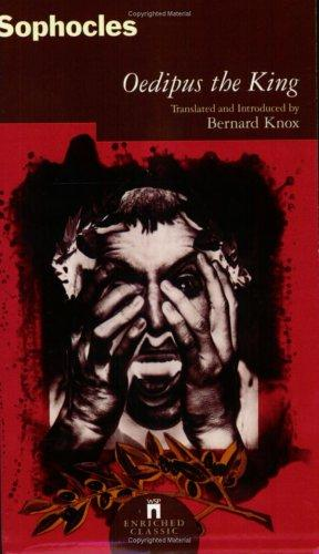 Oedipus The King (Enriched Classics) by Bernard Knox