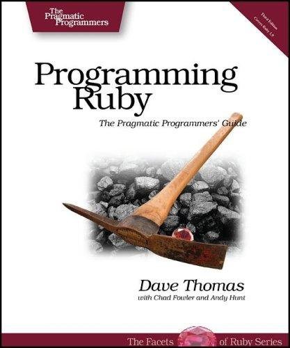 Programming Ruby by Dave Thomas, Chad Fowler, Andy Hunt