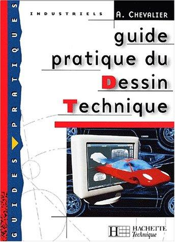 Guide pratique du dessin technique, bep  by Andre Chevalier