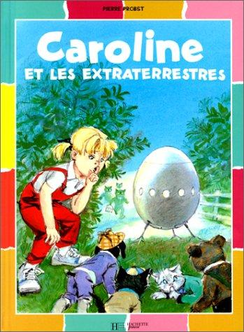 Caroline et les extraterrestres by Pierre Probst