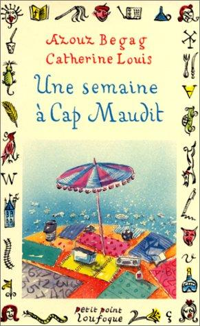 Une Semaine a Cap Maudit by Azouz Louis Begag